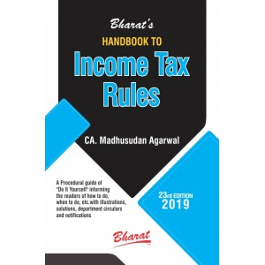 Bharat's Handbook to Income Tax Rules by CA. Madhusudan Agarwal
